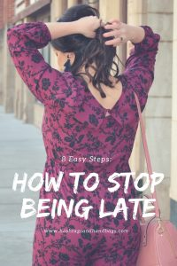 8 Easy Steps to Help You Stop Being Late!
