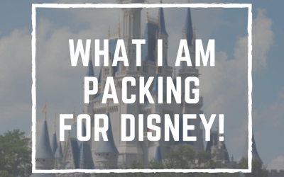 What I'm Packing for Disney!