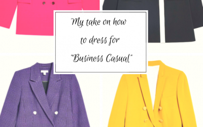My Take on How to Dress when the attire says Business Casual